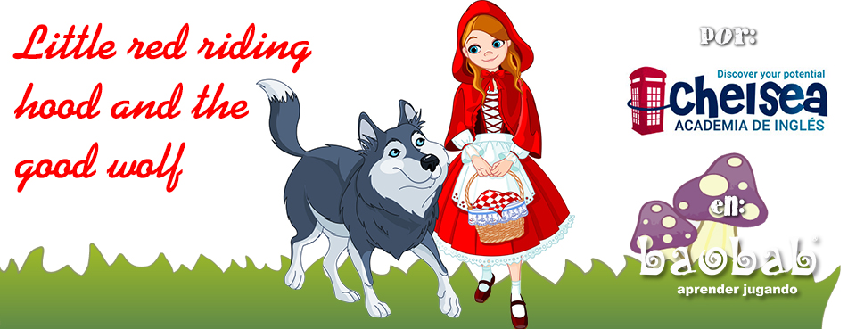 Cuentacuentos en Inglés: Little Red Riding Hood and the Good Wolf ...ver más